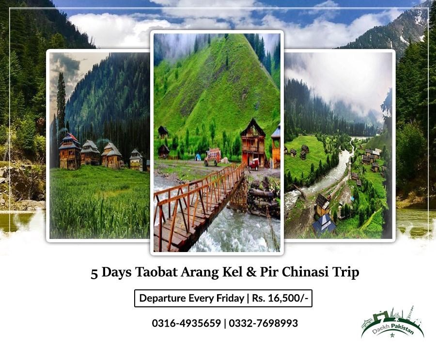 5Days Trip to Neelum Valley Pir Chinasi Keran Sharda Kel Arang Kel & Taobat 30 July
